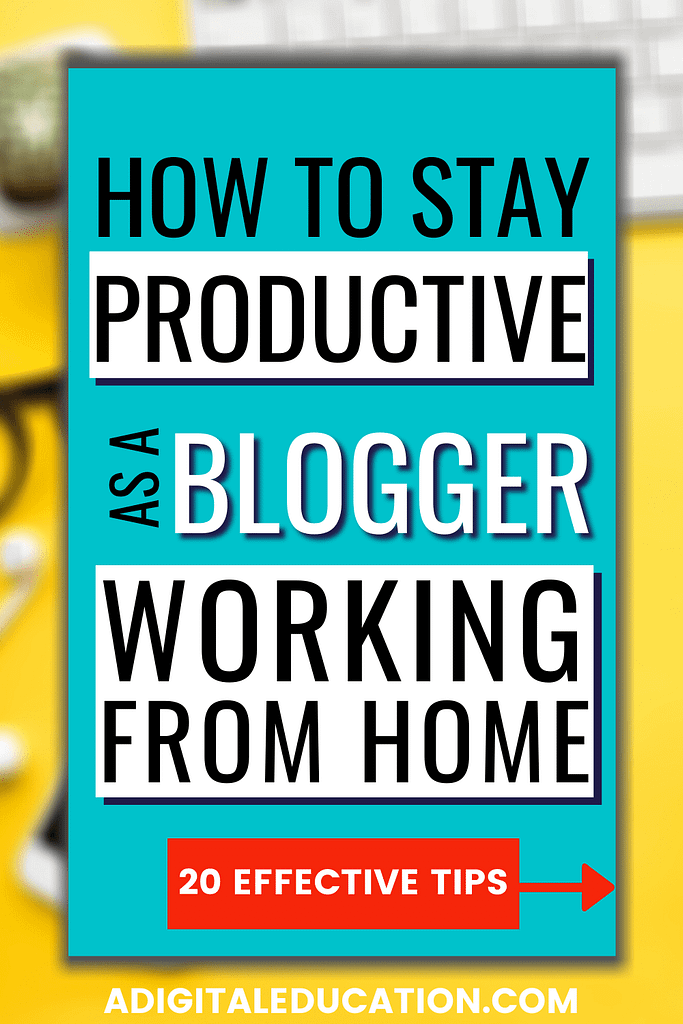 20 tips to work at home productively as a blogger Pinterest Pin